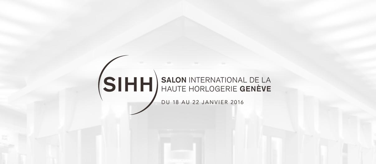 Sihh 2016 le salon international de la haute horlogerie - Salon international de la haute horlogerie ...